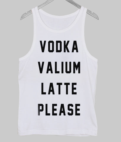 vodka valium latte please Tank Top