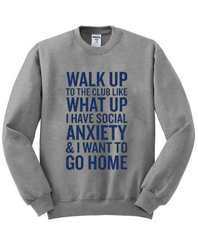 walk up to the club sweatshirt