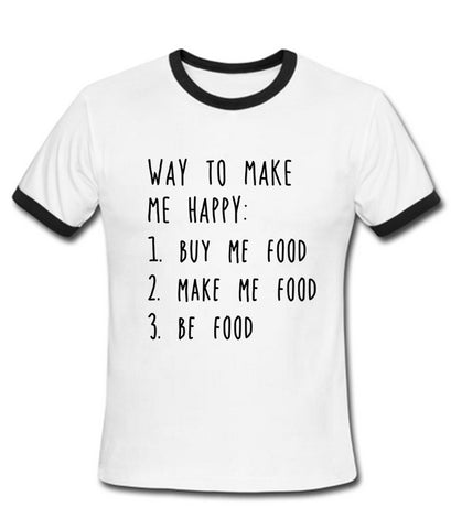 way to make me happy T shirt