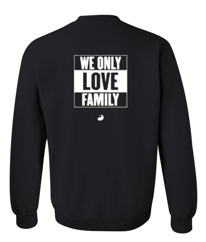 we only love family sweatshirt back