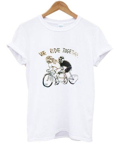 we ride together tshirt