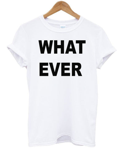 what ever tshirt