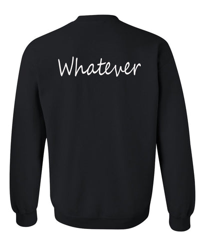 whatever sweatshirt back