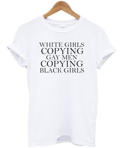 white girls copying tshirt