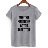 writer producer actor director tshirt