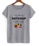 you are the ketchup T shirt