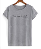 you can do it coffee T shirt