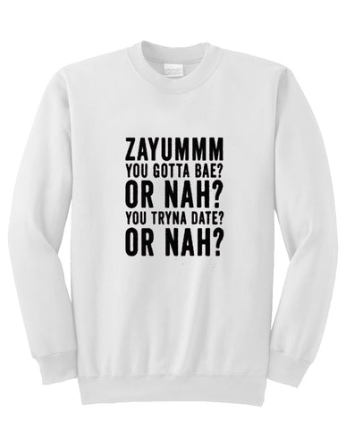 zayumm you gotta bae sweatshirt