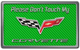 2005-2013 Corvette - Please Don't Touch My C6 Dash Plaque | Choose Color American Car Craft