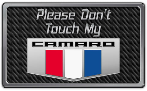 2010-2020 Camaro - Please Don't Touch My Camaro Dash Plaque | Choose Color