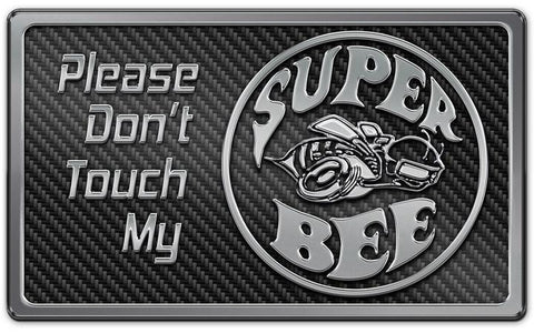Dodge Charger - Please Don't Touch My Super Bee Dash Plaque | Choose Color