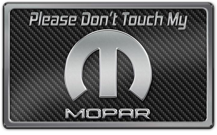 Dodge Mopar - Please Don't Touch My Mopar Dash Plaque | Choose Color American Car Craft