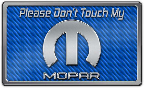 Dodge Mopar - Please Don't Touch My Mopar Dash Plaque | Choose Color