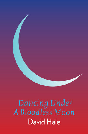 Dancing Under A Bloodless Moon