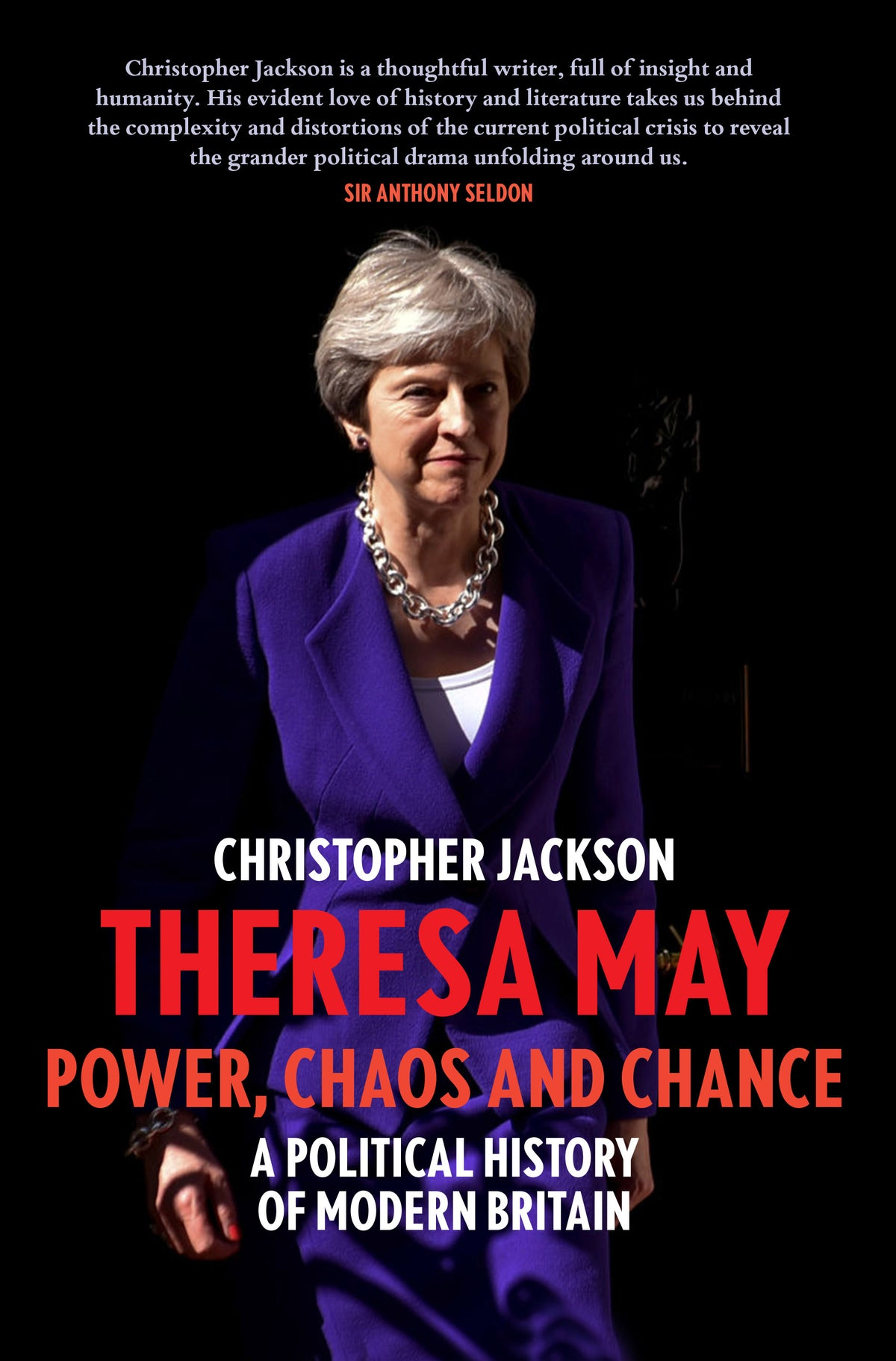 THERESA MAY: POWER, CHAOS AND CHANCE