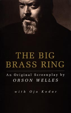 The Big Brass Ring: an original screenplay by Orson Welles