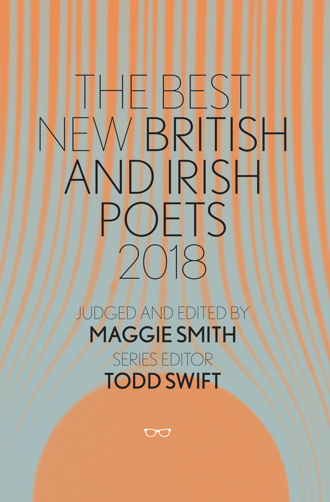 The Best New British and Irish Poets 2018