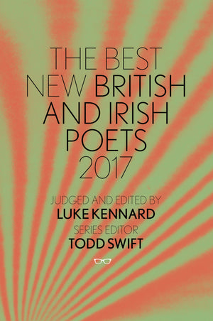 The Best New British and Irish Poets 2017