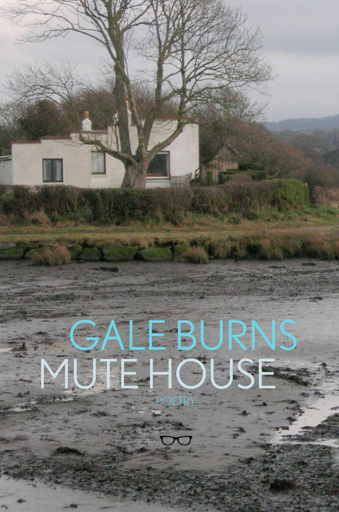 MUTE HOUSE by GALE BURNS