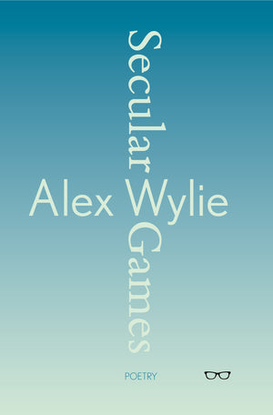 Secular Games by Alex Wylie