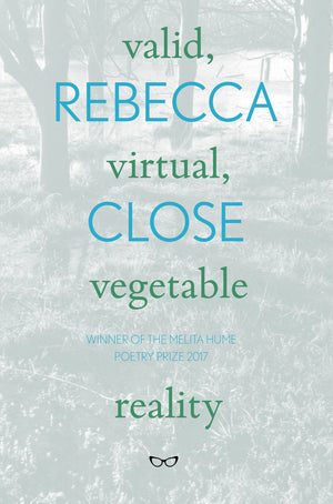 VALID, VIRTUAL, VEGETABLE REALITY by REBECCA CLOSE