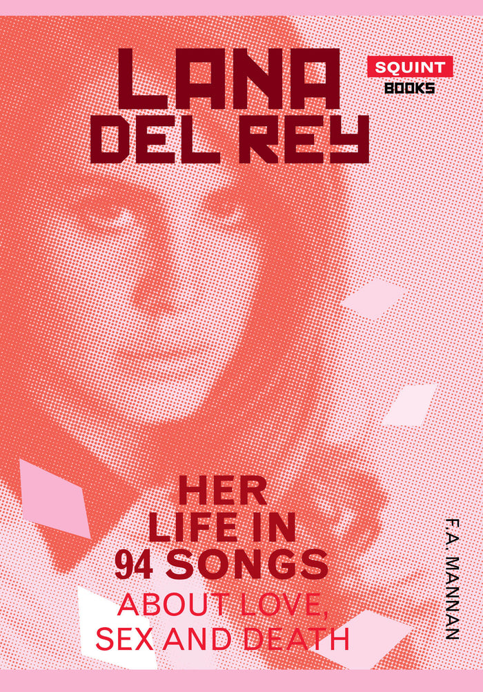 Lana Del Rey: Her Life In 94 Songs