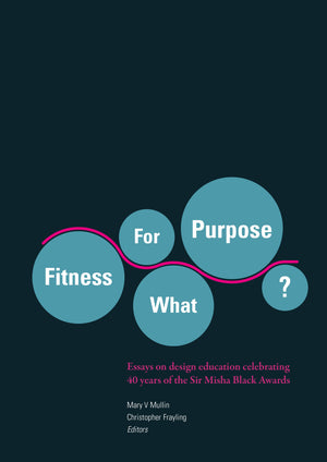 FITNESS FOR WHAT PURPOSE edited by Mary V Mullin and Christopher Frayling