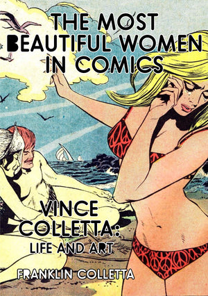 The Most Beautiful Women in Comics: Vince Colletta, Life and Art
