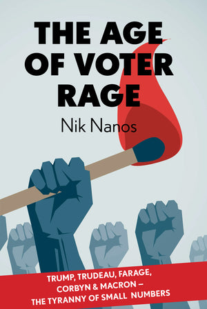 The Age of Voter Rage by Nik Nanos
