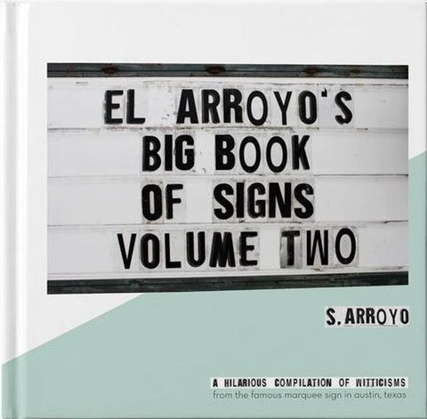 El Arroyo's Big Book of Signs, Volume 2