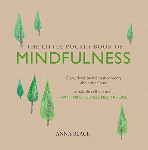 The Little Pocket Book of Mindfullness