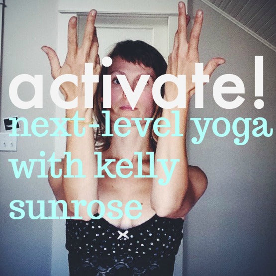 ACTIVATE // Bespoke Yoga with Kelly Sunrose