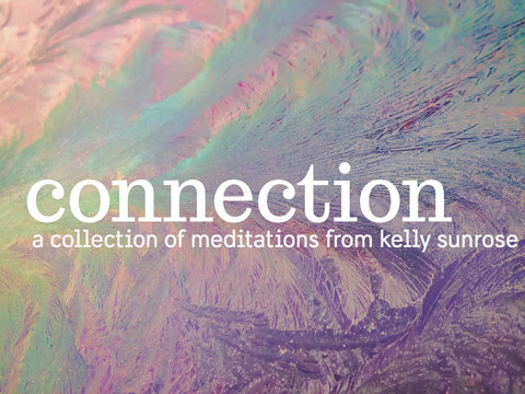 connection: a meditation collection