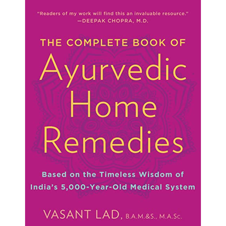 Complete Book Of Ayurvedic Home Remedies By Vasant Lad
