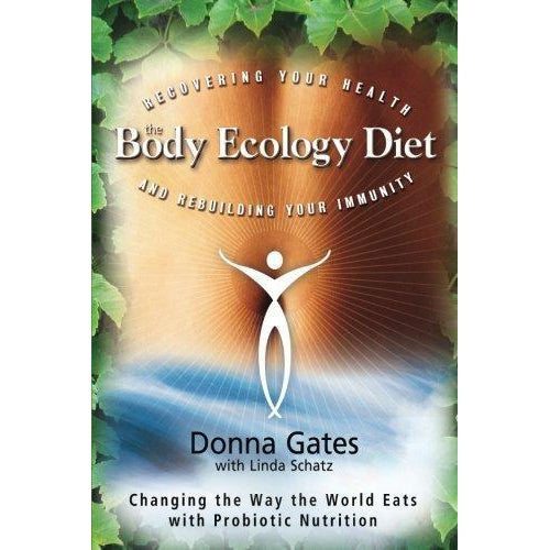 Body Ecology Diet By Donna Gates