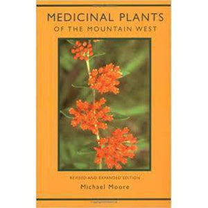 Medicinal Plants Of The Mountain West NA CLOSE-OUT