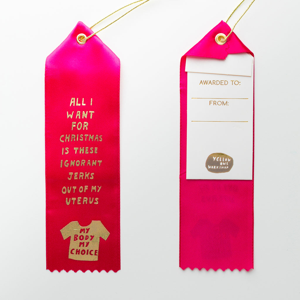 All I Want for Christmas is These Ignorant Jerks Out of My Uterus (My Body, My Choice) - Award Ribbon Card