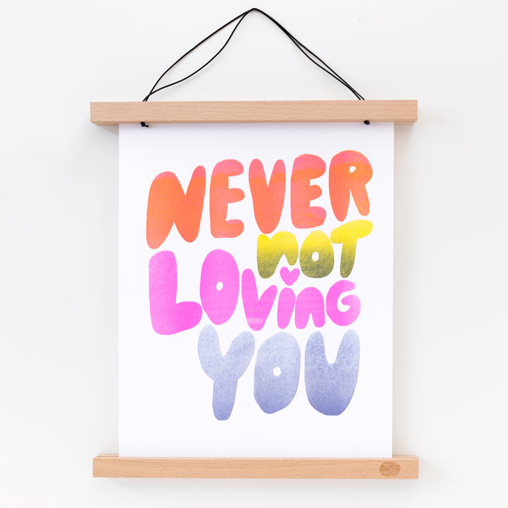 Never Not Loving You handprinted risograph art print