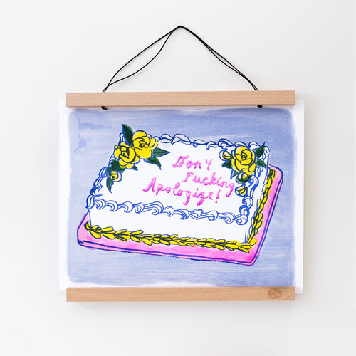 "Risograph art print of a sheetcake with ""Don't Fucking Apologize"" text"