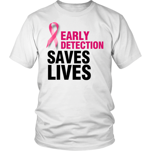 Early Detection Saves Lives In Honor of Breast Cancer Awareness Apparel