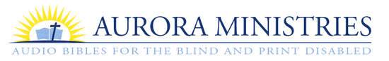 Aurora Ministries (Audio Bibles for the Blind)