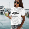Your Intuition is Your GPS Short-Sleeve Woman T-Shirt