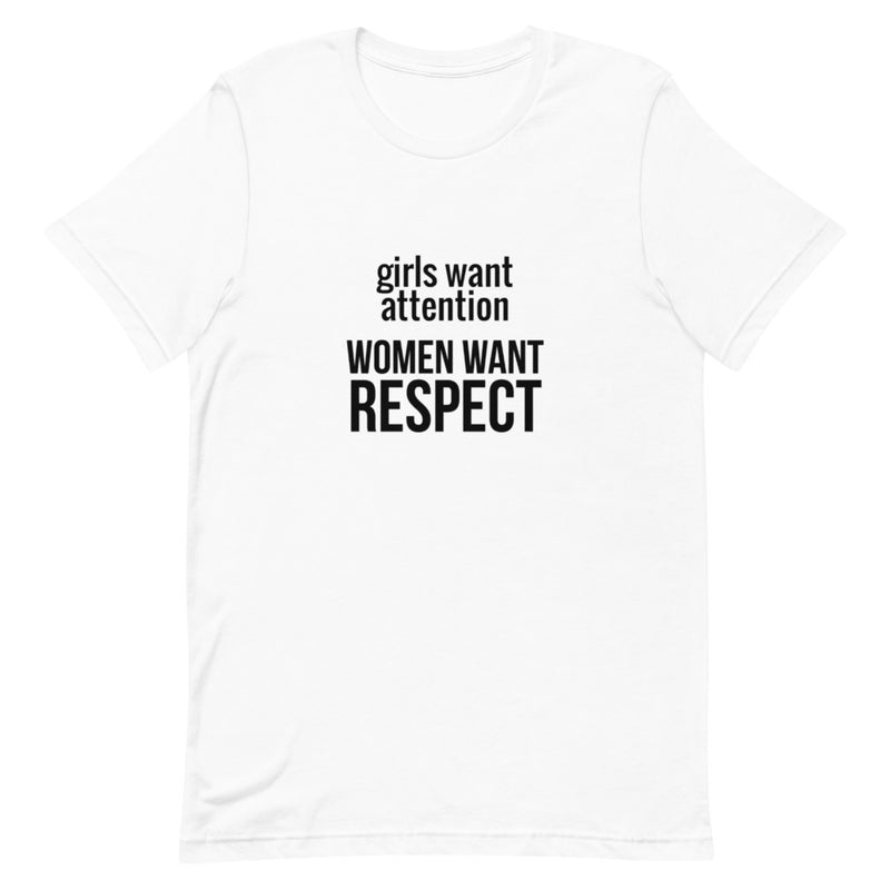 Girls Want Attention, Women Want Respect Short-Sleeve Unisex T-Shirt