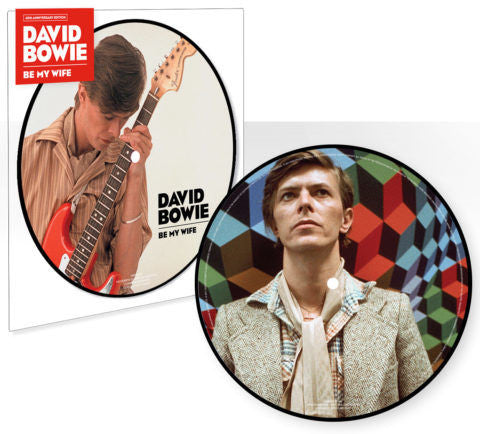 "David Bowie - Be My Wife - 7"" Picture Disc"