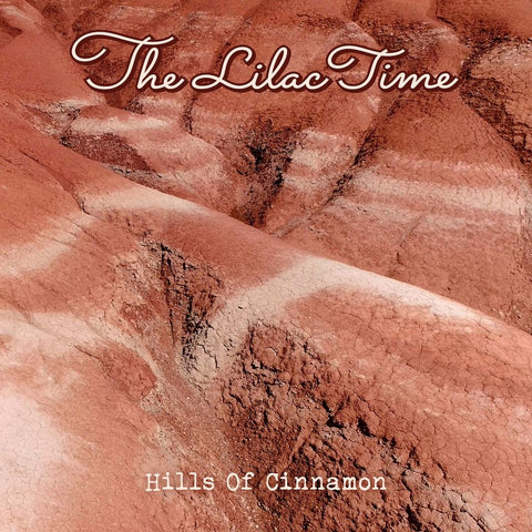 Lilac Time, The - Hills of Cinnamon (RSD2020)