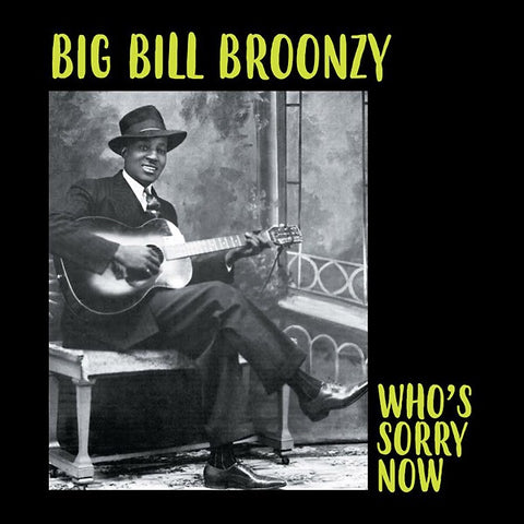 Big Bill Broonzy - Who's Sorry Now