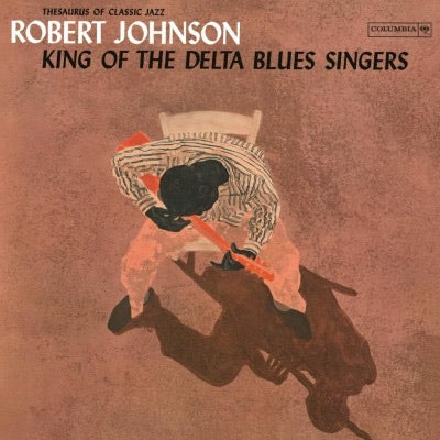 Robert Johnson - King of the Delta Blues Singers Vol 1