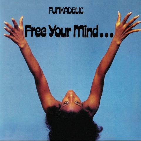 Funkadelic - Free your mind....and your ass will follow