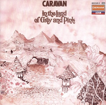 Caravan - The Land of Grey and Pink