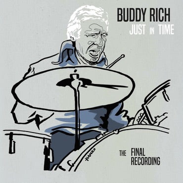 Buddy Rich - Just In Time - The Final Recordings